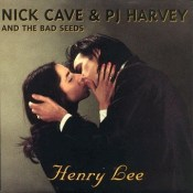 Henry Lee - Nick Cave & PJ Harvey