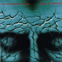 My Father's Eyes - Eric Clapton