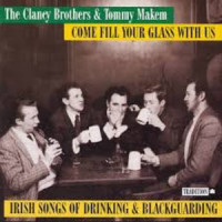 Come Fill Your Glass with Us - Clancy Brothers