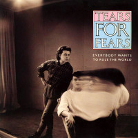 """""""verybody Wants to Rule the World - Tears for Fears"""
