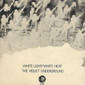 White Light White Heat - The Velvet Underground
