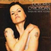 When We Were Young - Dorores O'Riordan