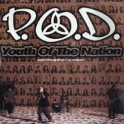 Youth of the Nation – P.O.D.