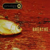 Breathe The Prodigy