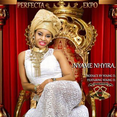 Perfecta Ekpo - Nyame Nhyira ft. Young D