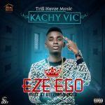 Music: Kachy Vic - Eze Ego (Prod. Keezyboiwonder)