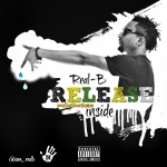 Real-B - Release Inside (prod by (@mrstepsup)