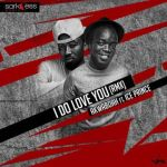 Akwaboah - I Do Love You (Remix) ft. Ice Prince