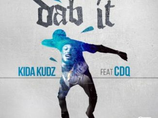 Kida Kudz - Dab It ft. CDQ