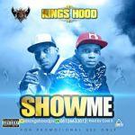 Kings Hood - Show Me