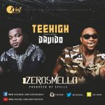 Teehigh - Zero Smello ft. Davido