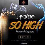 1Fame - So High (Prod. By Hypelyrix)