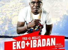 TeeQ Bello - Eko & Ibadan + Your Way