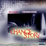 Braide - Change Story Ft. Kennihgee
