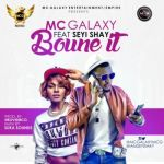 MC Galaxy - Bounce It ft. Seyi Shay