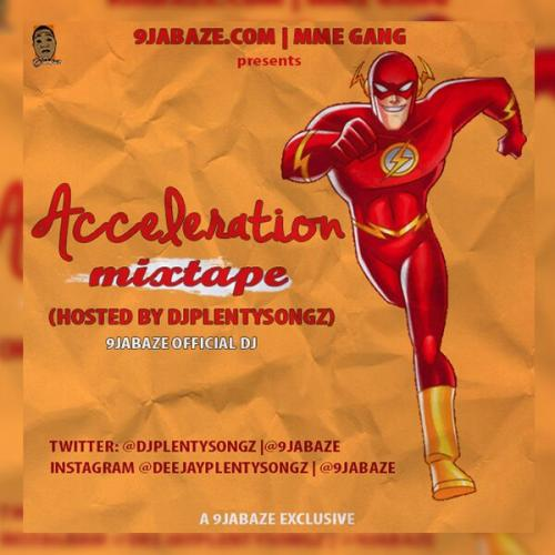 9jabaze acceleration mixtape by DJplentySongz (9jabaze exclusive)