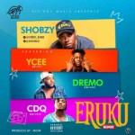 Shobzy Eruku ft. Ycee CDQ Dremo ART seegist.com