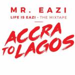 Mr Eazi E28093 Accra To Lagos Mixtape Complete Full Album Life is Easy 1 1