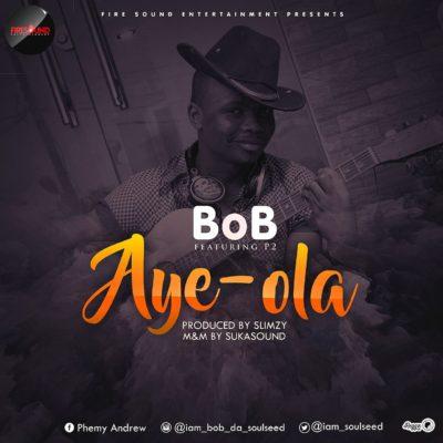music-bob-ayeole-ft-p2
