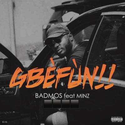 music-badmos-gbefun-ft-minz