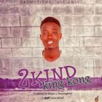 2Kind - King Kong