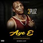 2Pluz - Aye E (Prod. MyStyles Beat)