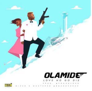 Olamide - Love No Go Die (Prod. YoungJohn)