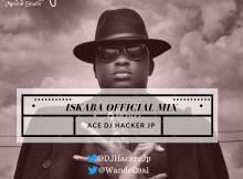 Mixtape: DJ Hacker Jp - Iskaba Official Mix