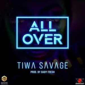 Lyrics: Tiwa Savage - All Over