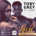 VIDEO: Toby Grey - Na U ft. Soma