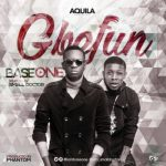 Music: Base One - Gbefun ft. Small Doctor