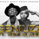 Music: Geniuzz - On Fire Ft. Yemi Alade