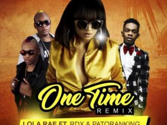 Music: Lola Rae - One Time (Remix) ft. Patoranking & RDX