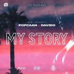 Music: Popcaan x Davido - My Story