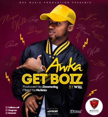 Music: Will - Awka Get Boiz
