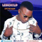 Music: Lekchild - Love You Again