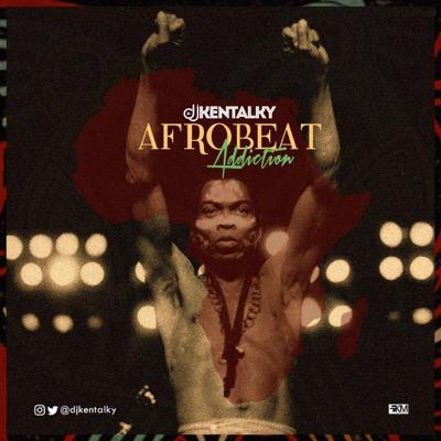 mixtape-dj-kentalky-afrobeat-addiction-mix