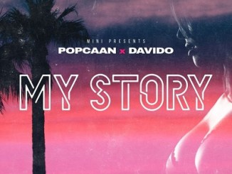 Lyrics: Popcaan x Davido - My Story