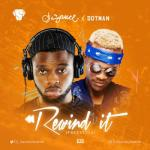 Music: DJ Sauce - Rewind It ft. Dotman