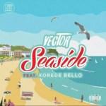 Lyrics: Vector - Seaside ft. Korede Bello