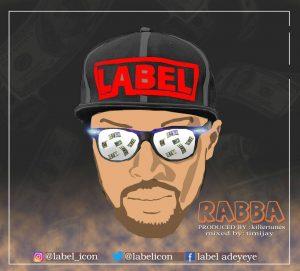 Label - Rabba (Prod. KillerTunes)