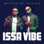 VIDEO: Mystro - Issa Vibe ft. Davido