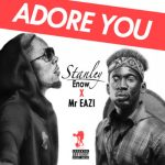 VIDEO: Stanley Enow - Adore You ft. Mr Eazi