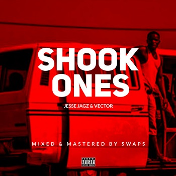 Lyrics: Vector x Jesse Jagz - Shook Ones (Freestyle)