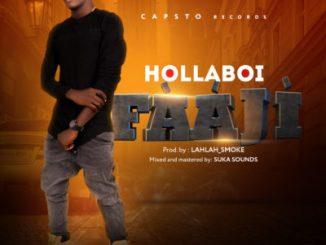 Music: Holla Boi - Faaji (Mixed & Mastered by Suka Sounds)