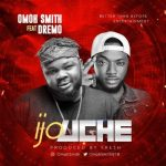 Music: Omoh Smith - Ijo Uche ft. Dremo