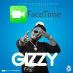 Music: Gizzy - FACETIME (Prod. By Dr. Syk)