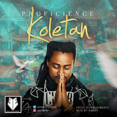 MP3 : Proficience - Koletan (Prod. By Emjaybeatz)