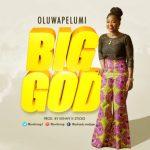 MP3 : Oluwapelumi - Big God