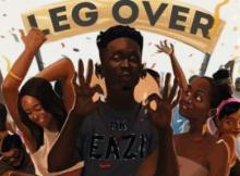 Music: Mr Eazi - Leg Over (Remix) Ft. French Montana & Major Lazer